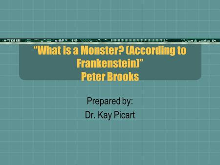 """What is a Monster? (According to Frankenstein)"" Peter Brooks"