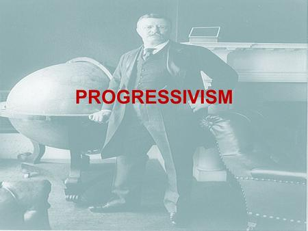 PROGRESSIVISM. Progressive Movement Aimed to return control of the gov. to the people, restore economic opportunities, and correct injustices of American.