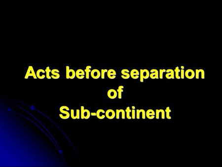 Acts before separation of Sub-continent. Act of 1861.