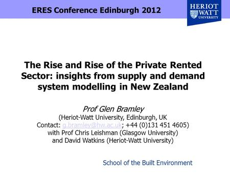 School of the Built Environment The Rise and Rise of the Private Rented Sector: insights from supply and demand system modelling in New Zealand Prof Glen.