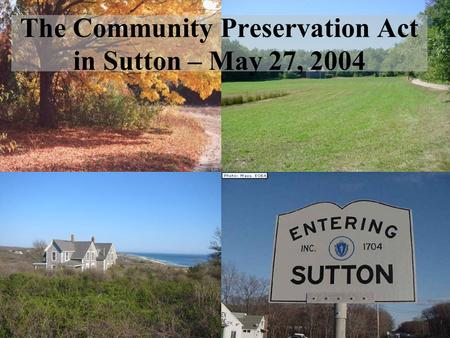 The Community Preservation Act in Sutton – May 27, 2004.