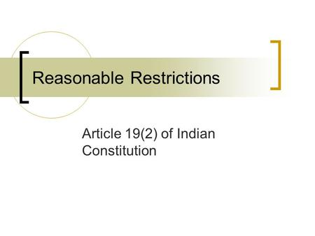 Reasonable Restrictions Article 19(2) of Indian Constitution.