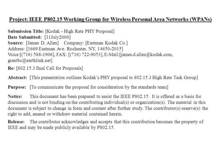 Doc.: IEEE 802.15-00/214r1 Submission July 2000 Grant B. Carlson, Eastman Kodak Co. Slide 1 Project: IEEE P802.15 Working Group for Wireless Personal Area.
