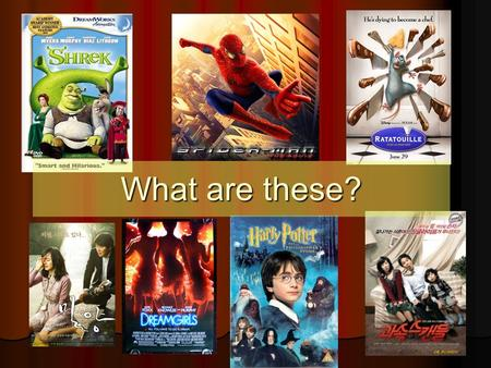 What are these?. Movies! What is your favourite kind of movie? HorrorHorror? RomanceRomance? ComedyComedy? Can you think of examples of these kinds of.
