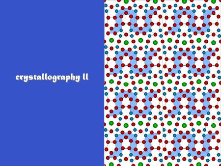 Crystallography ll. lattice points Lattice n-dimensional, infinite, periodic array of points, each of which has identical surroundings. Lattice n-dimensional,