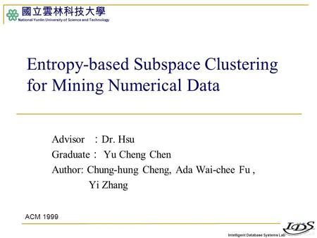 Intelligent Database Systems Lab 國立雲林科技大學 National Yunlin University of Science and Technology Advisor : Dr. Hsu Graduate : Yu Cheng Chen Author: Chung-hung.