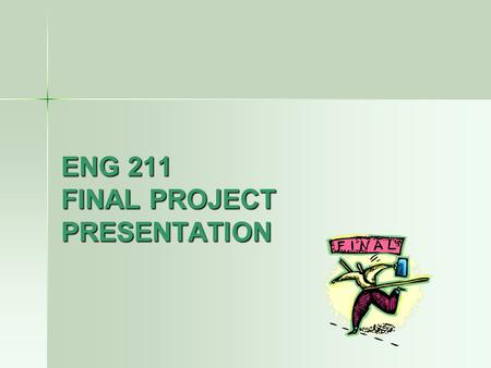 ENG 211 FINAL PROJECT PRESENTATION