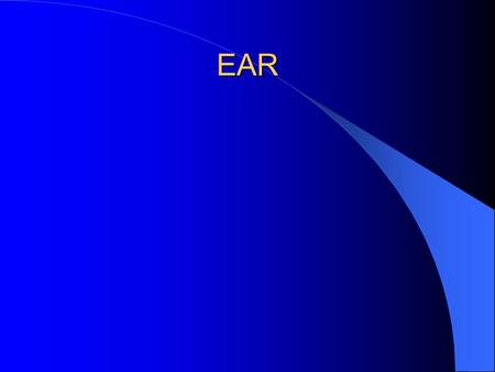 EAR. Outer Ear Function Pinna External auditory meatus (canal) – Ceruminous glands Tympanic membrane – Eardrum.