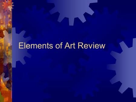 Elements of Art Review. What is Value? Value  The lightness or darkness of a color.