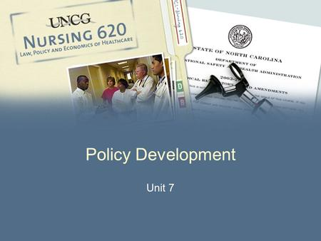 Policy Development Unit 7. 2 Policy Development l Policy: Authoritative guidelines that direct human behavior toward specific goals l Politics: Use of.