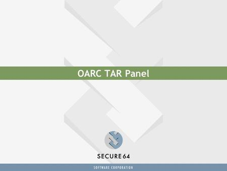 OARC TAR Panel. La Brea Tar Pit What was originally intended to expedite the roll-out of DNSSEC seems to be bogging it down instead People who read press.