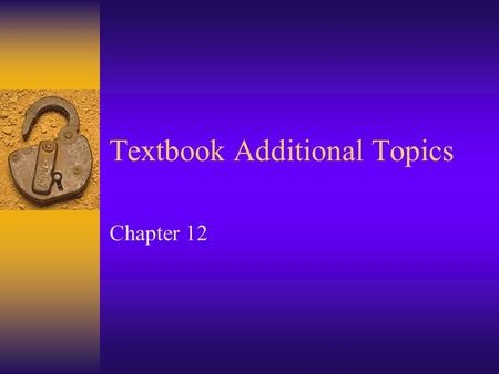 Textbook Additional Topics Chapter 12. What are the three types of conflict identified in the text?  Approach/approach conflict  Avoidance/avoidance.
