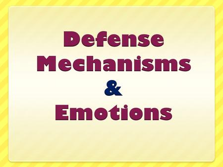 Defense Mechanisms & Emotions
