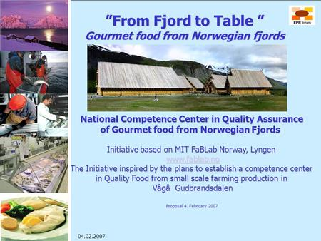 Det planlagte kunnskapssenteret i Lyngen National Competence Center in Quality Assurance of Gourmet food from Norwegian Fjords Initiative based on MIT.