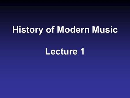 Title History of Modern Music Lecture 1. W African West African Music - Polyrhythms - Call Response.