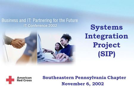 Systems Integration Project (SIP) Southeastern Pennsylvania Chapter November 6, 2002.