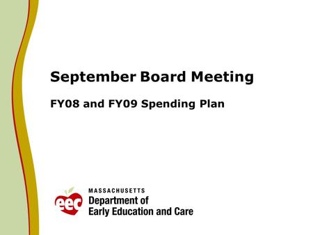September Board Meeting FY08 and FY09 Spending Plan.