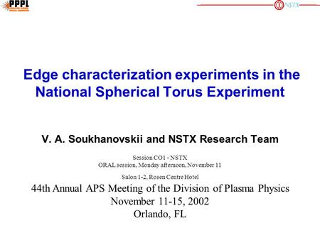 Edge characterization experiments in the National Spherical Torus Experiment V. A. Soukhanovskii and NSTX Research Team Session CO1 - NSTX ORAL session,