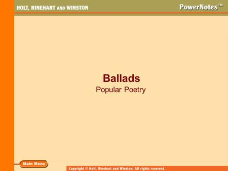 Ballads Popular Poetry. What Is a Ballad? A ballad is a song or songlike poem that tells a story. The word ballad originally derived from an Old French.