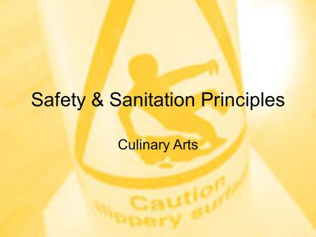Safety & Sanitation Principles Culinary Arts. Today in Class Review of last class Start Chapter 7.