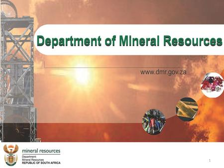 1. DEPARTMENT OF MINERAL RESOURCES PPC PRESENTATION OF THE MINERAL RESOURCES 2013 SONA RESPONSE DATE 20 MARCH 2013 2.