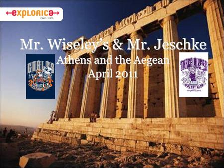 Mr. Wiseley's & Mr. Jeschke Athens and the Aegean April 2011.