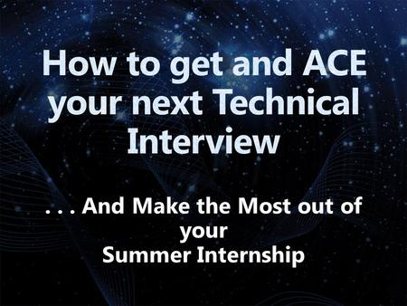 ... And Make the Most out of your Summer Internship.
