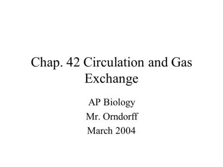 Chap. 42 Circulation and Gas Exchange