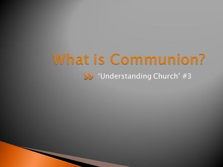 'Understanding Church' #3.  Why do we share bread and wine together?  What is the purpose of it?