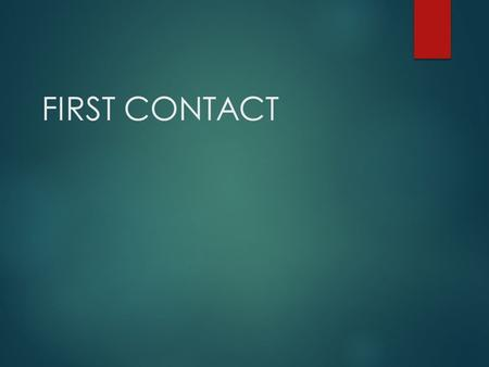 FIRST CONTACT.  Historians accept today that some of the earliest face to face contact in Canada may be unrecorded  For example, evidence of trading.