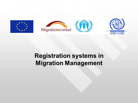 Registration systems in Migration Management. Globalization Biometric and border control EURODAC, VIS and SIS Implications of Registration Systems Programme.