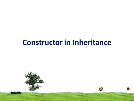 Constructor in Inheritance. 2 Constructors are used to initialized object. In inheritance the base class contains default constructor then, the base class.