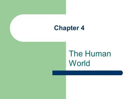 Chapter 4 The Human World. Population Growth 6.2 billion people live on Earth. Global population is growing rapidly because birthrates have not declined.