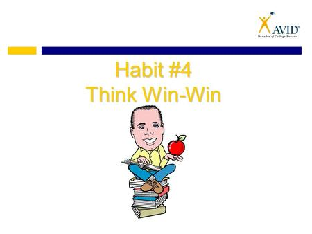Habit #4 Think Win-Win. Which Would You Choose? Based on outward appearances, you might miss the fact that the inside is the same. How many of us are.
