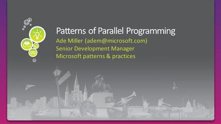 Ade Miller Senior Development Manager Microsoft patterns & practices.