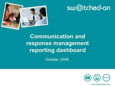 Communication and response management reporting dashboard October 2008.