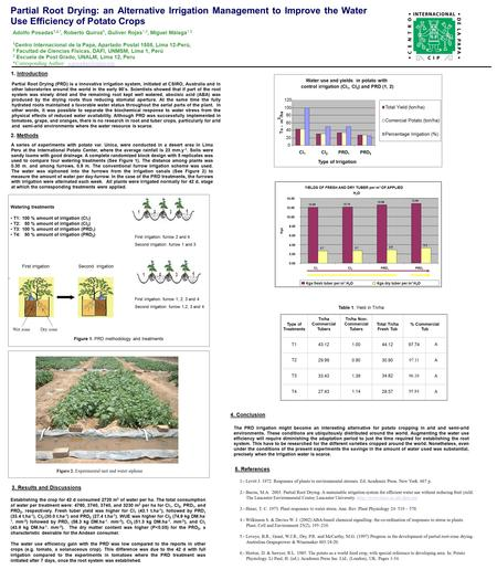 Partial Root Drying: an Alternative Irrigation Management to Improve the Water Use Efficiency of Potato Crops Adolfo Posadas 1,2,*, Roberto Quiroz 1, Guliver.