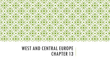 WEST AND CENTRAL EUROPE CHAPTER 13. WEST-CENTRAL EUROPE SECTION 1  The West-Central Europe Region is small but it included three major types of landforms: