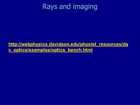 Rays and imaging  v_optics/examples/optics_bench.html.