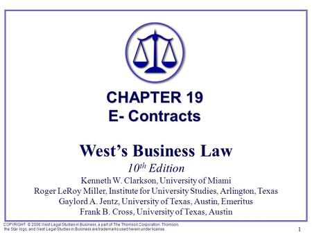 COPYRIGHT © 2006 West Legal Studies in Business, a part of The Thomson Corporation. Thomson, the Star logo, and West Legal Studies in Business are trademarks.
