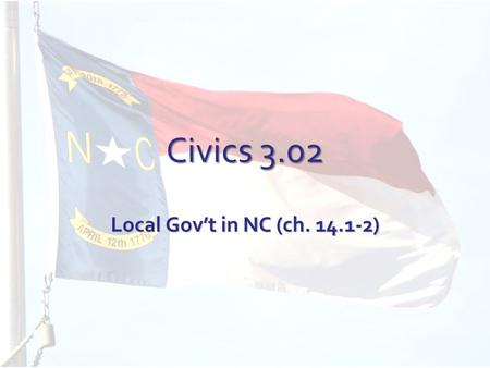 Civics 3.02 Local Gov't in NC (ch. 14.1-2). I. Municipalities A.Creating municipalities 1.Municipalities- units of local gov't (cities, townships) 2.Each.