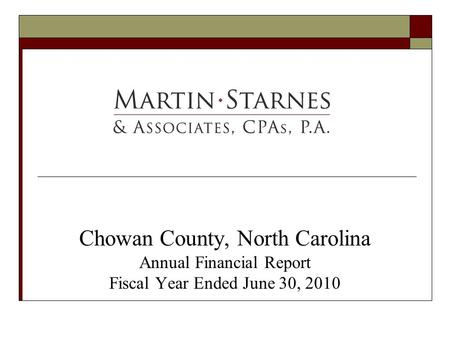 Chowan County, North Carolina Annual Financial Report Fiscal Year Ended June 30, 2010.