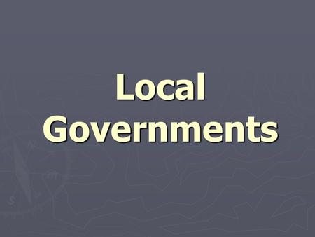 Local Governments. Local Authority ► Our state constitution lays out rules for establishing local governments. The NCGA can create and abolish localities.