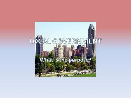 TWO TYPES OF LOCAL GOVERNMENT Counties: A large territory and political subdivision in a state North Carolina has 100 counties In Alaska counties are.