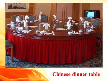 Chinese dinner table. A little rhyme An unforgettable song Mabel, Mabel, strong and able, Keep your elbows off the table. Good manners.