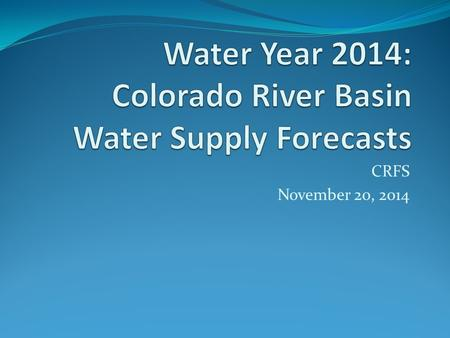 CRFS November 20, 2014. Green River Basin Upper Green  Near record February precipitation  Large increases in forecasts on March 1  Much above average.