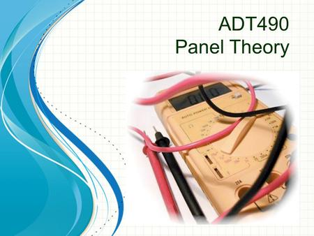 ADT490 Panel Theory. 2 System Power Supply Grounding ‣ Circuit separates positive / negative from Ground ‣ Ground fault - resistance to ground ≤ 10 kΩ.