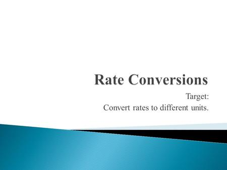Target: Convert rates to different units.. Find each unit rate. 1. 2. Complete each conversion. 3. 4 yards = _____ feet 4. 80 centimeters = _____ meters.