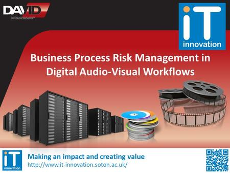 Making an impact and creating value  Business Process Risk Management in Digital Audio-Visual Workflows.
