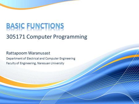 305171 Computer Programming Rattapoom Waranusast Department of Electrical and Computer Engineering Faculty of Engineering, Naresuan University.